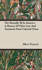 The Mentally Ill in America - a History of Their Care and Treatment from...