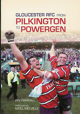 """GLOUCESTER RFC from Pilkington to Powergen"" by Ian Randall RUGBY BOOK"