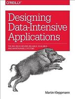 Designing Data-Intensive Applications : The Big Ideas Behind Reliable, Scalab...