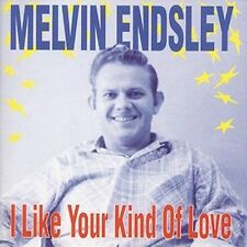 I Like Your Kind of Love by Melvin Endsley (CD, Oct-1992, Bear Family Records...