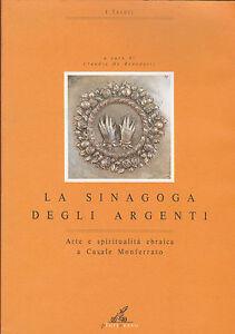 La sinagoga degli argenti: arte e spiritualità ebraica a Casale Monferrato. 1991