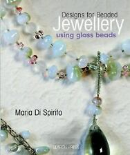 Designs for Beaded Jewellery Using Glass Beads by Maria Di Spirito (2006, Paperb