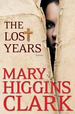 The Lost Years by Mary Higgins Clark (2012, Hardcover)