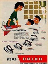 PUBLICITE CALOR FER A REPASSER A VAPEUR SIGNE JEAN BACHET DE 1956 FRENCH AD PUB