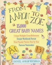 From Aaron to Zoe: 15,000 Great Baby Names ( Richman, Daniel Avram ) Used -