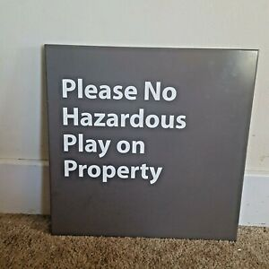 """Safety Sign PLEASE NO HAZARDOUS PLAY ON PROPERTY  Large Metal Funny 20"""" x 20"""""""