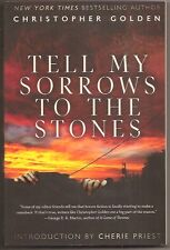 """CHRISTOPHER GOLDEN  Tell My Sorrows to the Stones. 1st ed. SIGNED """"to Mr. EBay"""""""