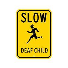 Slow Deaf Child Children At Play Sign Municipal Grade D.O.T. Street G-200RA9RK