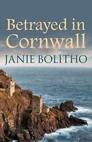 Betrayed in Cornwall by Bolitho, Janie (Paperback book, 2015)