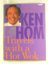 Ken Hom Travels with a Hot Wok, Ken Hom, Very Good Book
