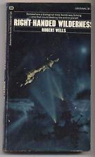 Right-Handed Wilderness (1973, Paperback) Robert Wells