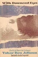 With Downcast Eyes : A Novel by Jelloun, Tahar Ben