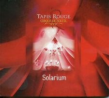 Cirque Du Soleil Tapis Rouge - Solarium ( New)