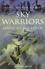 Sky Warriors: Classic Air War Battles (Cassell Military Class)