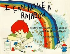I Can Make a Rainbow: Things to Create and Do, for