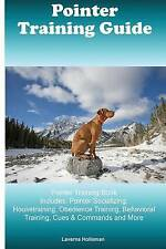 Pointer Training Guide Pointer Training Book Includes Pointer So by Holloman Lav