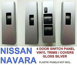 NISSAN NAVARA D40/R51 (2004-2014) 4 DOOR WINDOW SWITCH PANEL RE-TRIM SET- SILVER