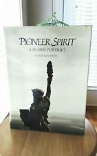 SIGNED The Pioneer Spirit A Prairie Portrait Lyle Alan White FIRST PRINTING 1986