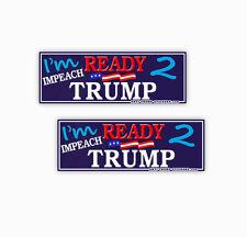 Impeach Trump Stickers Anti-Trump Decals I'm Ready 2 Impeach Trump - 2 pack