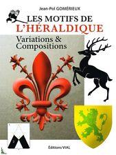 Les Motifs de l'Héraldique, Variations & Compositions
