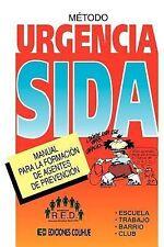 Metodo Urgencia Sida : Manual Para la Formacion de Agentes de Prevencion by...