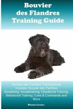 Bouvier Des Flandres Training Guide Bouvier Des Flandres Training Book Incl.