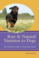 Raw and Natural Nutrition for Dogs Author Lew Olson PhD