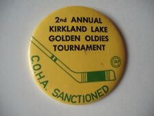 KIRKLAND LAKE GOLDEN OLDIES HOCKEY TOURNAMENT VINTAGE BUTTON PIN OLD TIMERS