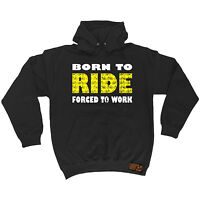 Born To Ride Forced To Work RLTW HOODIE hoody cycle cycling bicycle birthday