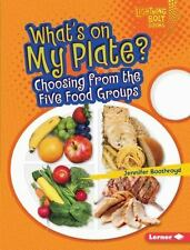 Lightning Bolt Books (tm) -- Healthy Eating: What's on My Plate? by Jennifer...