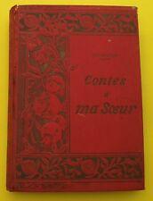 Contes à ma Soeur  -  Hégésippe Moreau - 1901   Rare !