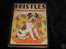 Bristles by Theodocia Walton Bird 1930, 1St Edition