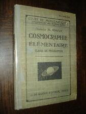 COSMOGRAPHIE ELEMENTAIRE - Classe de philosophie - Ch Th Moreux 1929 Astronomie
