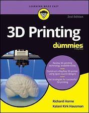 3D Printing for Dummies by Kalani Kirk Hausman and Richard Horne (2017, Paperbac