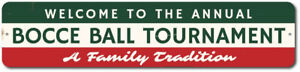 Welcome Annual Bocce Ball Tournament Sign, Family Tradition Party ENSA1002396