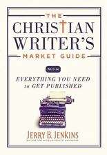 The Christian Writer's Market Guide 2015-2016: Everything You Need To Get Pub...