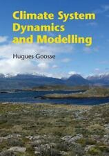 Climate System Dynamics And Modelling: By Hugues Goosse
