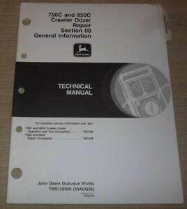 JOHN DEERE 750C 850C TRACTOR DOZER TECHNICAL GENERAL INFO REPAIR MANUAL TM1589