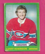 1973-74 OPC # 237 CANADIENS LARRY ROBINSON ROOKIE VG CARD (INV# D0852)