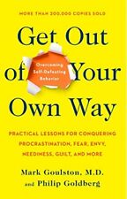 Get out of Your Own Way: Overcoming Self-Defeating Behavior-Mark Goulston, Phili