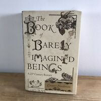 The Book of Barely Imagined Beings 21st-Century Bestiary Henderson, C. Hardback