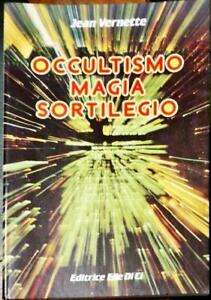 OCCULTISMO, MAGIA, SORTILEGIO - JEAN VERNETTE - ED ELLE DI CI 1991
