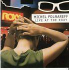 CD ALBUM MICHEL POLNAREFF *LIVE AT THE ROXY*