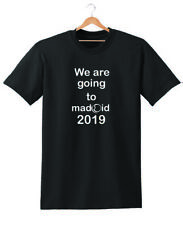 WE ARE GOING TO MADRID 2019 T SHIRT UNISEX CHAMPIONS FINAL LIVERPOOL TOTTENHAM