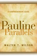 Pauline Parallels: A Comprehensive Guide: By Walter T Wilson