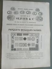 GDE PUBLICITÉ ANCIENNE 1870 PARIS OLIVIER & CIE PARQUETS MOSAÏQUES SUISSES