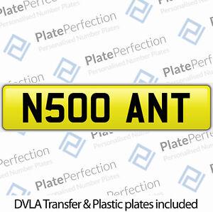 N500 ANT ANTONY TONY CHERISHED PRIVATE NUMBER PLATE DVLA REGISTRATION