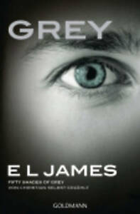 Grey - Fifty Shades of Grey Von Christian Selbst Erzahlt by E. L. James (Paperba