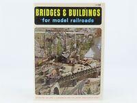 Bridges & Buildings for model railroads by Willard V Anderson & Model RR Staff