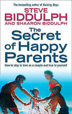 The Secret of Happy Parents: How to Stay in Love as a Couple and True to Yoursel